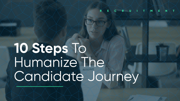 10 Steps to Humanize The Candidate Journey
