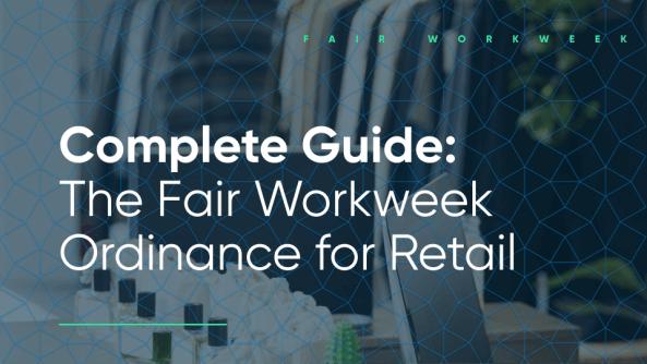 retail fair workweek complete guide