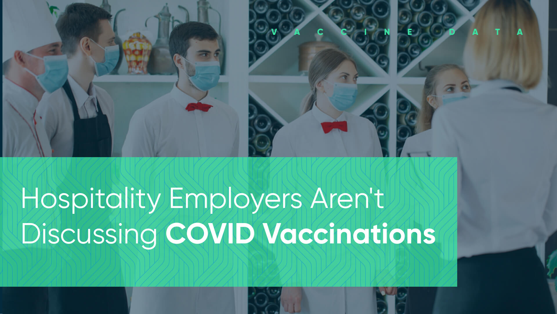Hospitality manages need to discuss hte covid vaccine with their employees