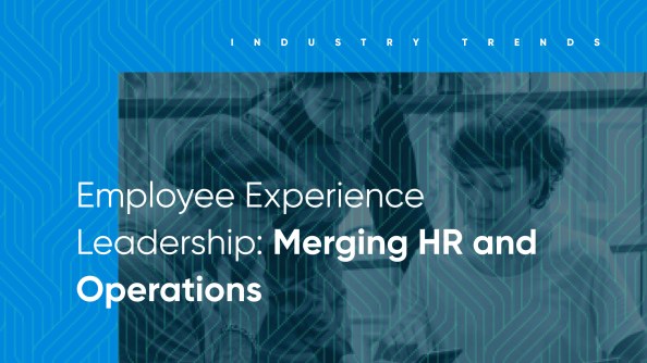 hospitality employee experience is improved by merging HR and Operations