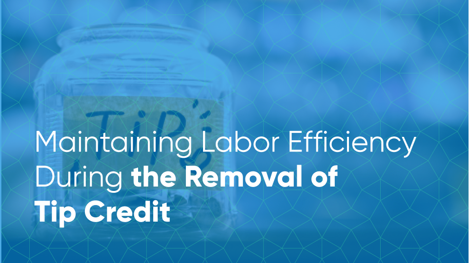 labor efficiency tech for tip credit minimum wage