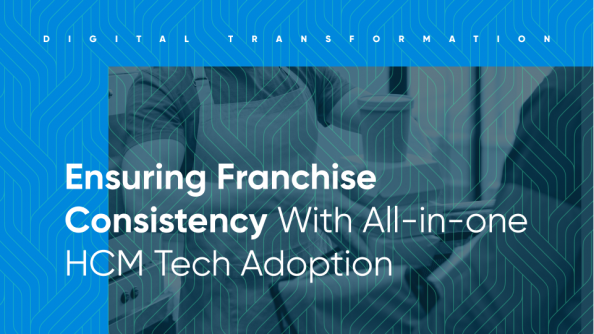 Ensuring Franchise Consistency With All-in-one HCM Tech Adoption