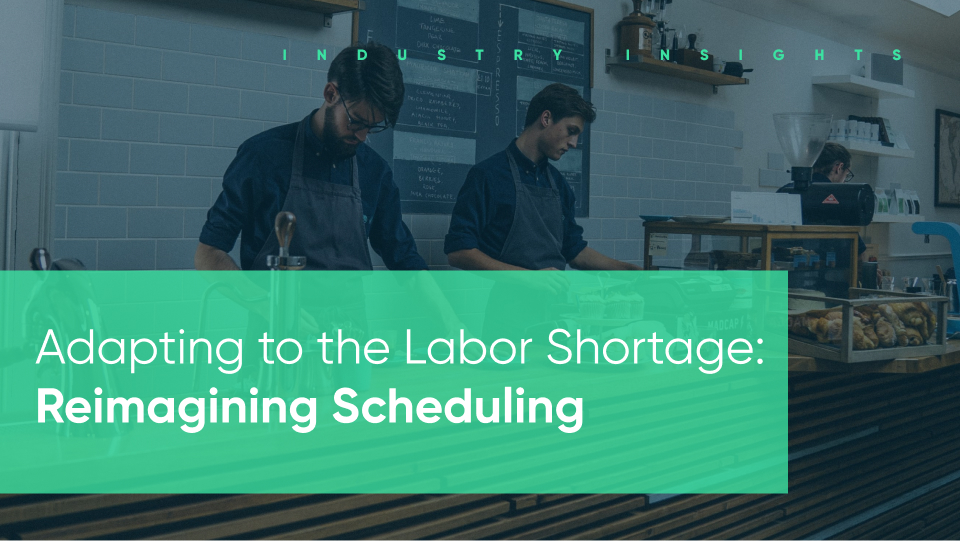 adapting to the labor shortage with scheduling
