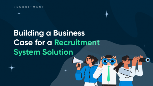 Building a business case for a recruitment system solution