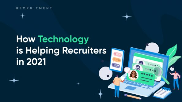 How Technology is Helping Recruiters in 2021