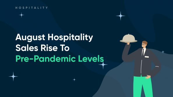 August Hospitality Sales Rise To Pre-Pandemic Levels